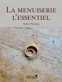Couverture livre La menuiserie l'essentiel Robert Wearing